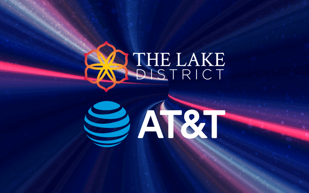 AT&T Strikes Deal to Make The Lake District a Community of the Future on their 100% Fiber Network – Nation's Most Advanced Technology Infrastructure –